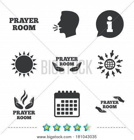 Prayer room icons. Religion priest faith symbols. Pray with hands. Information, go to web and calendar icons. Sun and loud speak symbol. Vector