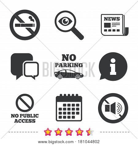 Stop smoking and no sound signs. Private territory parking or public access. Cigarette symbol. Speaker volume. Newspaper, information and calendar icons. Investigate magnifier, chat symbol. Vector