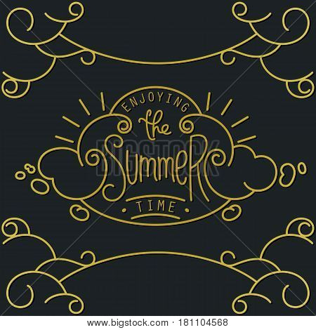 Enjoying the Summer time. Hand drawn lineart composition and lettering for decoration. Stylized sky with clouds. Vintage Vector doodle design