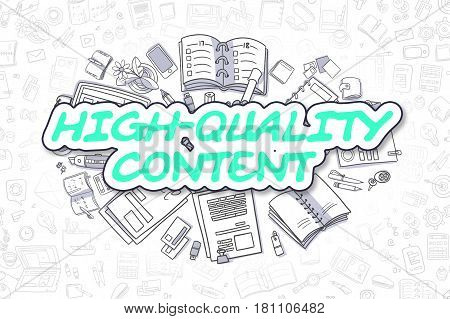 High-Quality Content - Hand Drawn Business Illustration with Business Doodles. Green Text - High-Quality Content - Cartoon Business Concept.