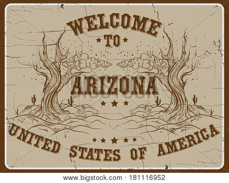 Welcome to Arizona. Quote typographical background in retro western style with vintage font. Template for card poster banner print for t-shirt.