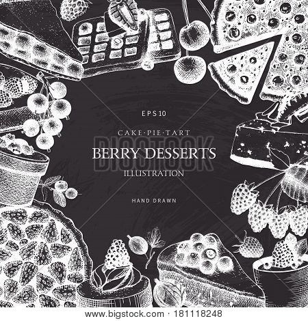 Vintage template with traditional cake, tart and pie sketch. Sweet fruits and berries bakery. Top view. Chalkboard
