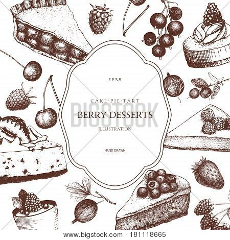 Vintage template with traditional cake, tart and pie sketch. Sweet fruits and berries bakery. Top view.