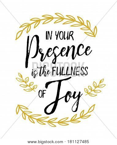 In your Presence is the Fullness of Joy Bible Scripture Typography Design Emblem with Gold Laurel Accents