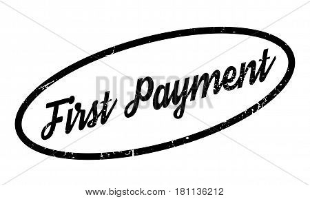 First Payment rubber stamp. Grunge design with dust scratches. Effects can be easily removed for a clean, crisp look. Color is easily changed.