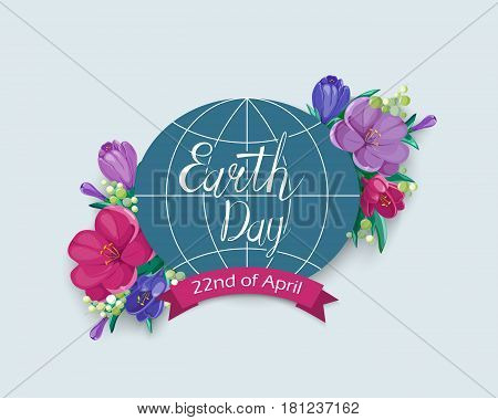 Earth Day card. Earth planet with handwritten lettering on bunch of flowers background. Vector illustration in eps10 format.