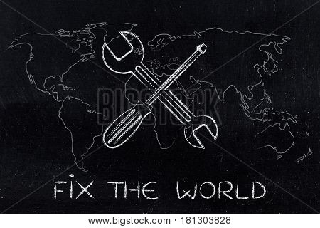 Wrench And Screwdriver With World Map Overlay, Fix The World