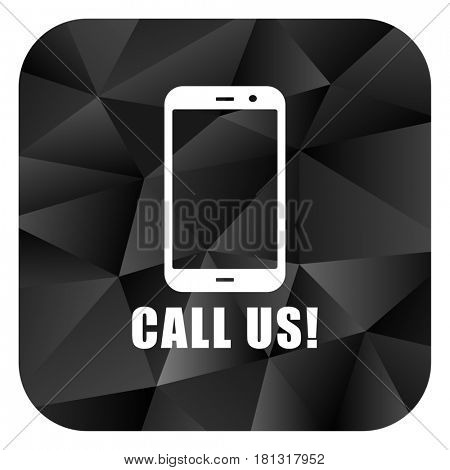 Call us black color web modern brillant design square internet icon on white background.