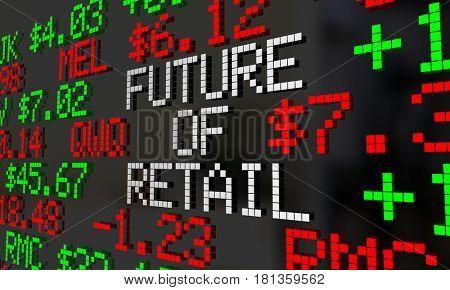 Future of Retail Stock Market Ticker Prices Valuation 3d Illustration