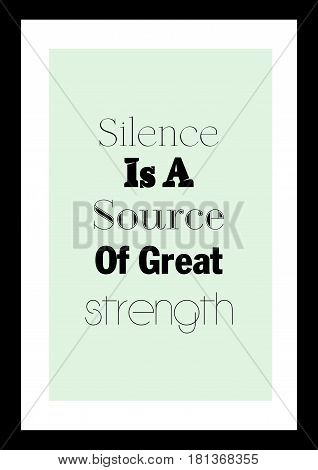 Lettering quotes motivation about life quote. Calligraphy Inspirational quote. Silence is a source of great strength.