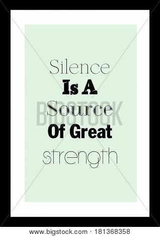Lettering quotes motivation about life quote. Calligraphy Inspirational quote. Silence is source of great strength.