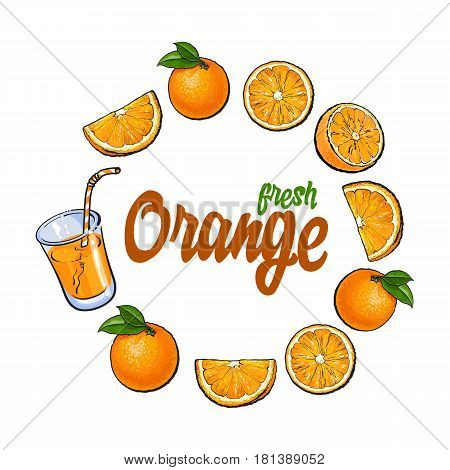 Round frame of oranges and fresh juice with place for text, sketch vector illustration isolated on white background. Hand drawn round frame with whole, sliced oranges, orange juice and place for text