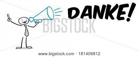 Stick man saying in german danke (thank you) with megaphone
