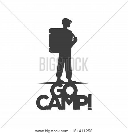 Vintage emblem of a tourist or traveler with a backpack and the inscription go camp . Isolated monochrome emblem for a camping, the logo is suitable for printing on a T-shirt, package