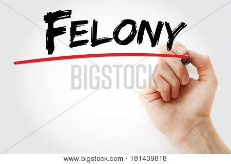 Hand Writing Felony With Marker