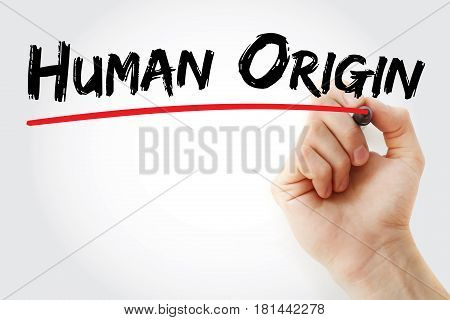 Hand writing Human origin with marker concept background
