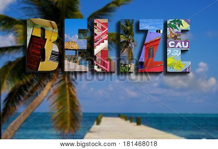 Assorted images from around Ambergris Caye Belize in text collage with palm tree and dock background