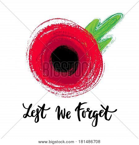 Vector illustration of a hand drawn bright poppy flower. Remembrance day symbol. Lest we forget lettering.