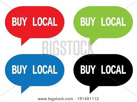 Buy Local Text, On Rectangle Speech Bubble Sign.