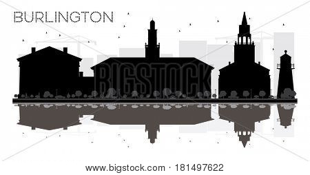 Burlington City skyline black and white silhouette with reflections. Simple flat concept for tourism presentation, banner, placard or web. Business travel concept. Cityscape with landmarks.