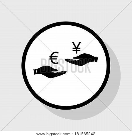 Currency exchange from hand to hand. Euro and Yen. Vector. Flat black icon in white circle with shadow at gray background.