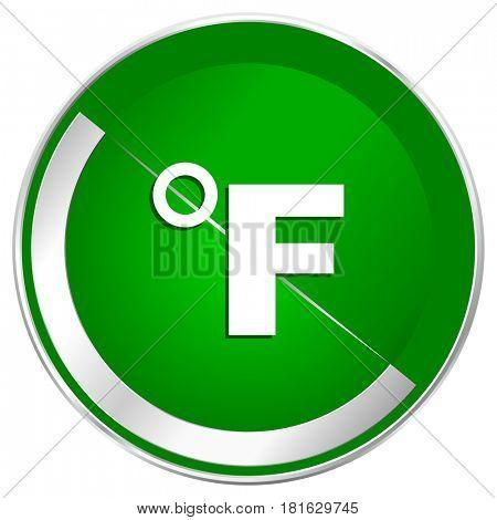 Fahrenheit silver metallic border green web icon for mobile apps and internet.