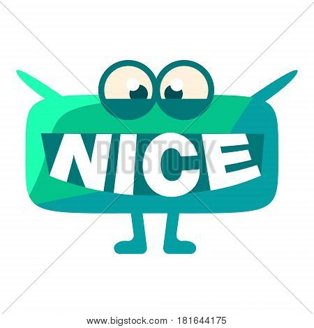 Turquoise Blob Saying Nice, Cute Emoji Character With Word In The Mouth Instead Of Teeth, Emoticon Message. Cartoon Abstract Emoticon With Text In Flat Vector Illustration.