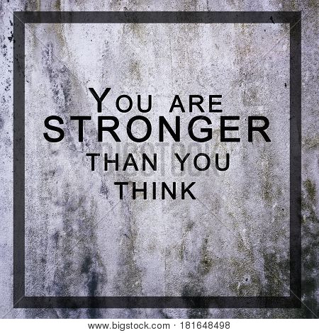 Inspiration and motivation - You are stronger than you think quotes retro styled.