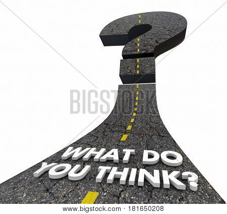 What Do You Think Question Mark Road Words 3d Illustration