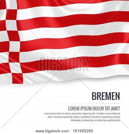 Flag of German state Bremen waving on an isolated white background. State name and the text area for your message.