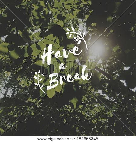 Have a break is to relax and rest.