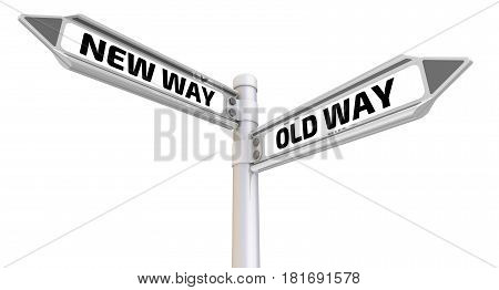 New way or old way. Road sign with the words