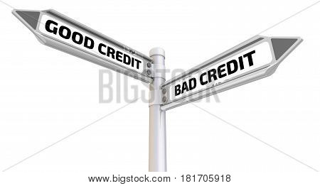 Good credit or bad credit. Road sign with the words