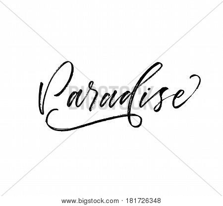 Paradise hand drawn lettering. Summer postcard. Ink illustration. Modern brush calligraphy. Isolated on white background.