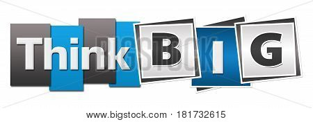 Think big text written over green blue background.