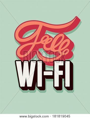 Free Wi-Fi calligraphic vintage grunge poster design. Retro vector illustration.