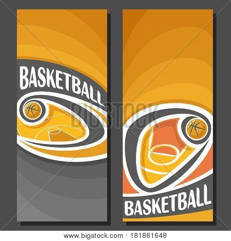 Vector vertical Banners for Basketball: 2 layouts for title text on basketball theme, orange court with flying on curve ball, abstract banner for inscriptions on black background, sports invite ticket