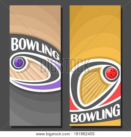 Vector vertical Banners for Bowling: 2 layouts for title text on bowling theme, ball flying on curve on wooden alley or lane, abstract banner for inscriptions on brown background, sports invite ticket