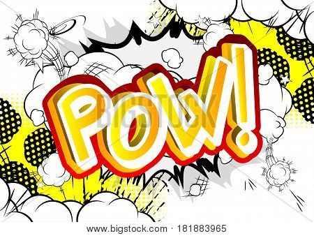 Pow! - Vector illustrated comic book style expression.