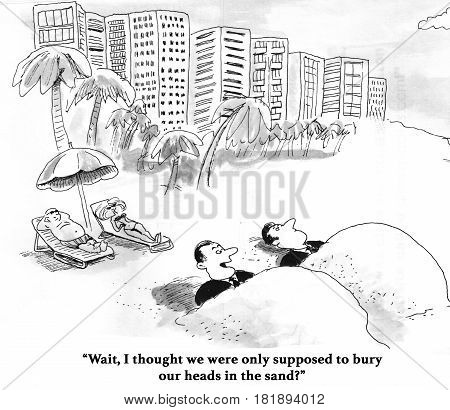 Business cartoon about two doofus business men who have buried their bodies, not their heads, in the sand.