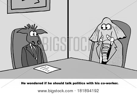 Business cartoon about a Republican and a Democrat wondering if they should talk politics to each other at work.