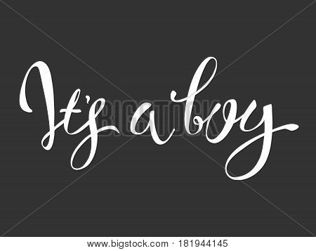 Vector calligraphy greeting card Its a boy. baby shower lettering card. it's a boy lettering. Baby shower design card for invitation
