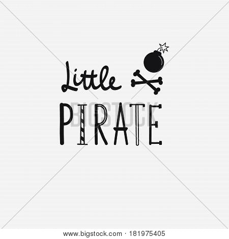 Vector Illustration Little Pirate Lettering With Bomb And Bones. Kids Logo Emblem. Textile Fabric Pr