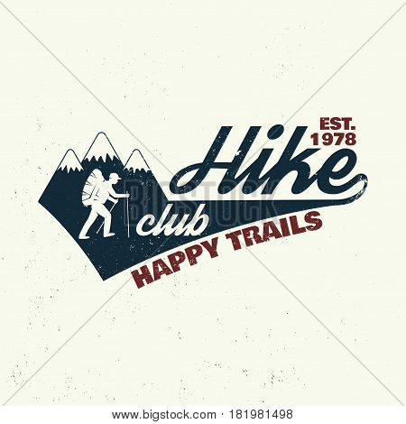 Hike club Happy trails. Vector illustration. Concept for shirt or logo, print, stamp. Design with hiker on the mountains.