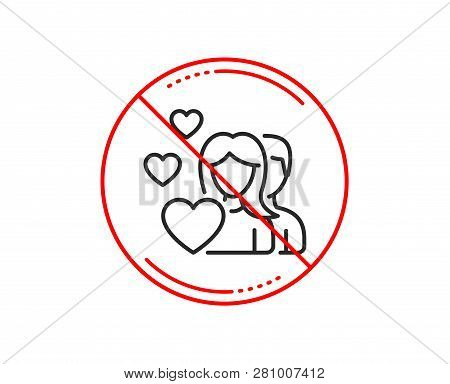 No Or Stop Sign. Couple Love Line Icon. Group Of People Sign. Valentines Day Symbol. Caution Prohibi