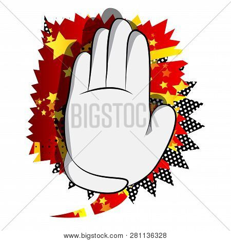 Vector Cartoon Hand Showing Deny Or Refuse Gesture. Illustrated Like Hand Sign On Comic Book Backgro