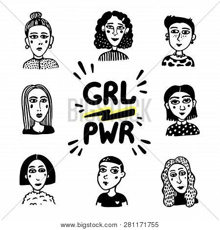 Girl Power Movement. Doodle Style Girl Portraits And Feminist Slogan Grl Pwr On White Background. Fe