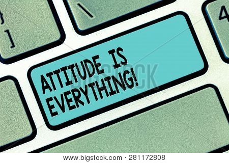 Text Sign Showing Attitude Is Everything. Conceptual Photo Understanding Persuades Our Attitude Abou