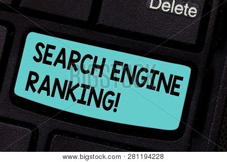Conceptual Hand Writing Showing Search Engine Ranking. Business Photo Showcasing Rank At Which Site