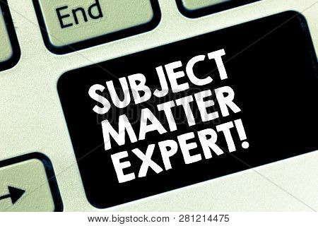 Conceptual Hand Writing Showing Subject Matter Expert. Business Photo Text Person Who Is An Authorit